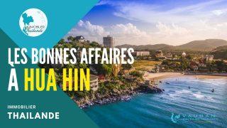 Immobilier à Hua Hin : les bonnes affaires du moment